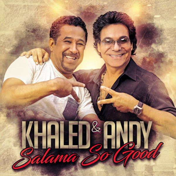 دانلود آهنگ جدید اندی و خالد - Salama So Good | Download New Music By Andy - Salama So Good (Ft Khaled)