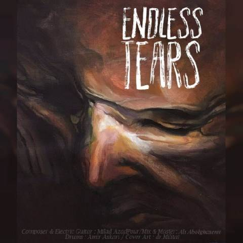 دانلود آهنگ جدید میلاد آزاد پور - Endless Tears | Download New Music By Milad Azadpour - Endless Tears