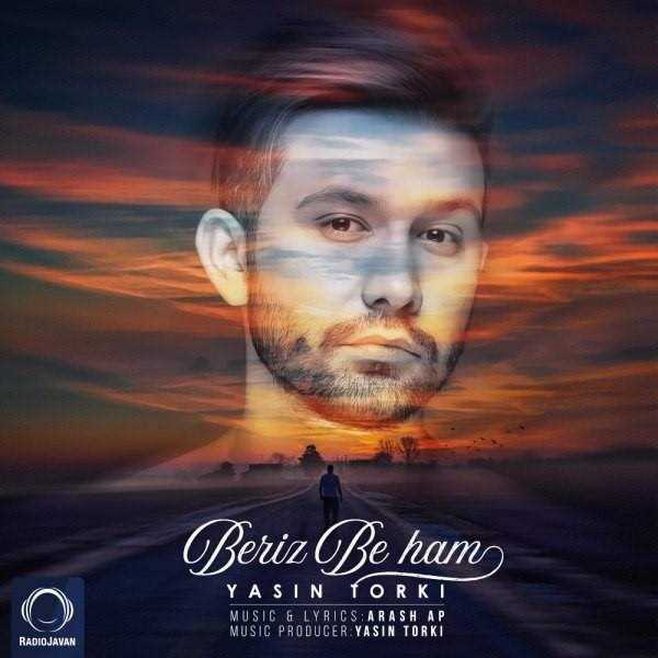 دانلود آهنگ جدید Yasin Torki - Beriz Be Ham | Download New Music By Yasin Torki - Beriz Be Ham