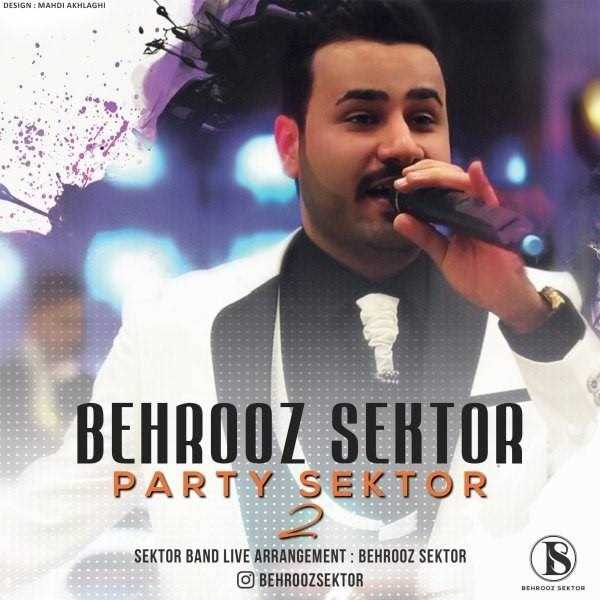 دانلود آهنگ جدید Behrooz Sektor - Party Sektor 2 | Download New Music By Behrooz Sektor - Party Sektor 2