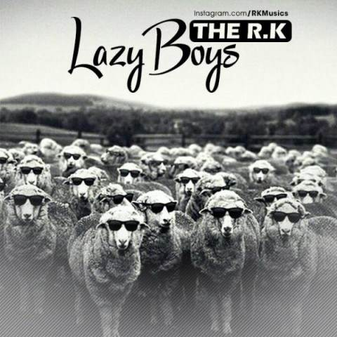 دانلود آهنگ جدید The R K - Lazy Boys | Download New Music By The R K - Lazy Boys