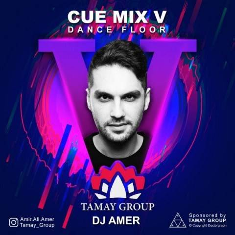 دانلود آهنگ جدید دی جی عامر - Cue Mix V | Download New Music By DJ Amer - Cue Mix V